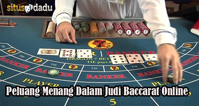 Peluang Menang Dalam Judi Baccarat Online