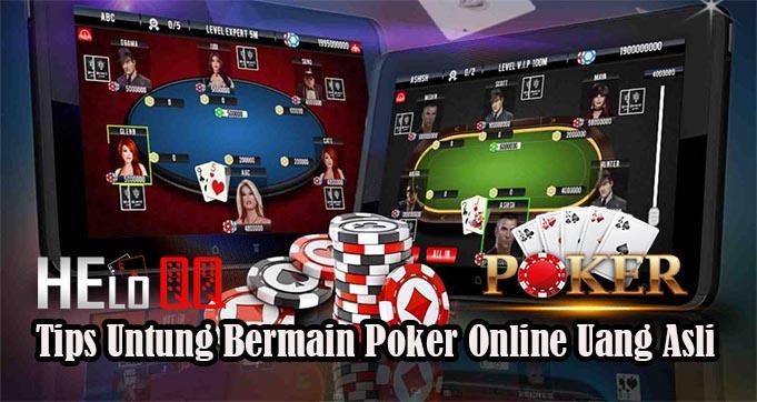 Tips Untung Bermain Poker Online Uang Asli