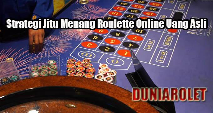 Strategi Jitu Menang Roulette Online Uang Asli