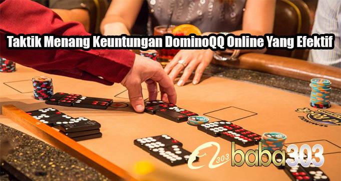 Taktik Menang Keuntungan DominoQQ Online Yang Efektif